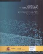 Portada del libro:   CÓDIGO DE INTEROPERABILIDAD RECOPILACIÓN NORMATIVA Primera edición 2017